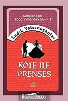 Köle ile Prenses; Gencler Icin Bin Yillik Öyküler-5