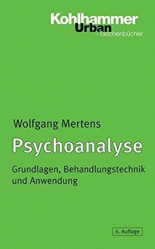 Psychoanalyse: Grundlagen, Behandlungstechniken und Anwendung (Urban-Taschenbücher 337)