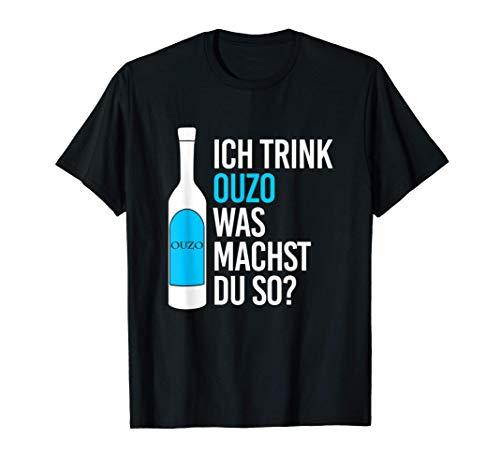 Ich Trink Ouzo Griechenland Griechischen Alkohol Schnaps T-Shirt