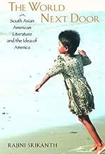 World Next Door: South Asian American Literature (Asian American History & Cultu)