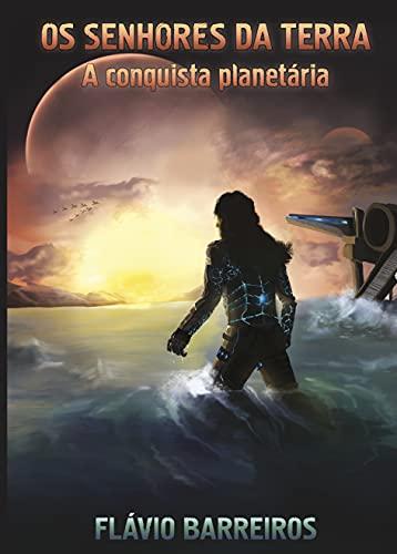 Os Senhores da Terra: A conquista planetária