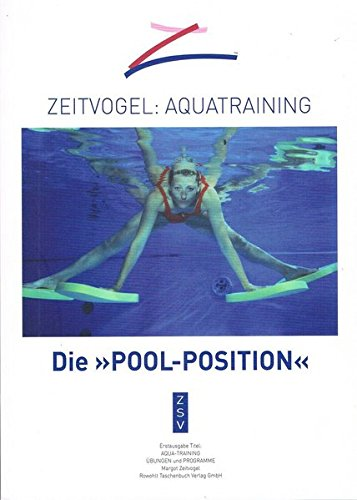 Zeitvogel: Aquatraining - die Pool-Position