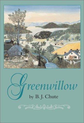 Greenwillow by B.J. Chute (2002-10-15)