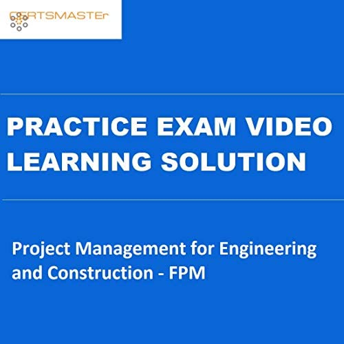 CERTSMASTEr Project Management for Engineering and Construction FPM Practice Exam Video Learning product image