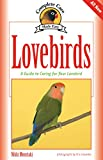 Lovebirds: A Guide to Caring for Your Lovebird (Complete Care Made Easy)