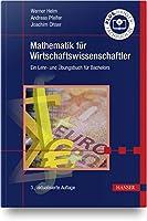 Mathematik fuer Wirtschaftswissenschaftler: Ein Lehr- und Uebungsbuch fuer Bachelors