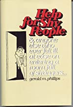 Help for Shy People & Anyone Else Who Ever Felt Ill at Ease on Entering a Room Full of Strangers