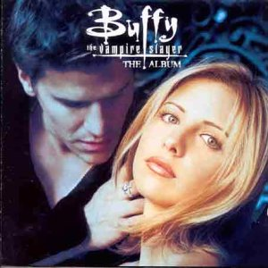 Buffy the Vampire Slayer - The Album [Import]