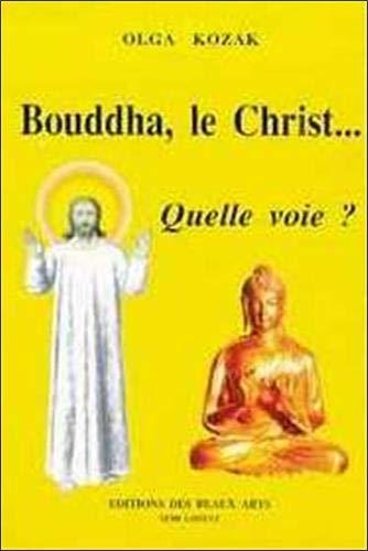 Bouddha, le Christ : Quelle voie ?