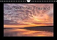 Farbenfrohes Friesland (Wandkalender 2022 DIN A4 quer): Jadebusen und Nordsee bilden die natuerlichen Grenzen Frieslands und praegen Natur und Menschen. (Monatskalender, 14 Seiten )