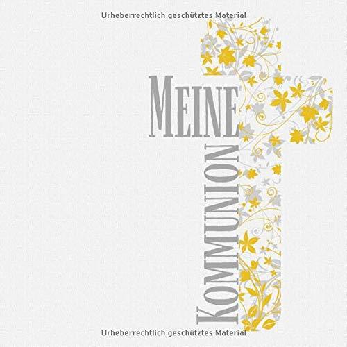 Meine Kommunion: Gästebuch für die Kommunion I Erinnerung I Geschenkidee I Andenken I Kreuz mit...