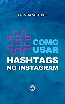 Como Usar Hashtags no Instagram por [Cristiane Thiel]