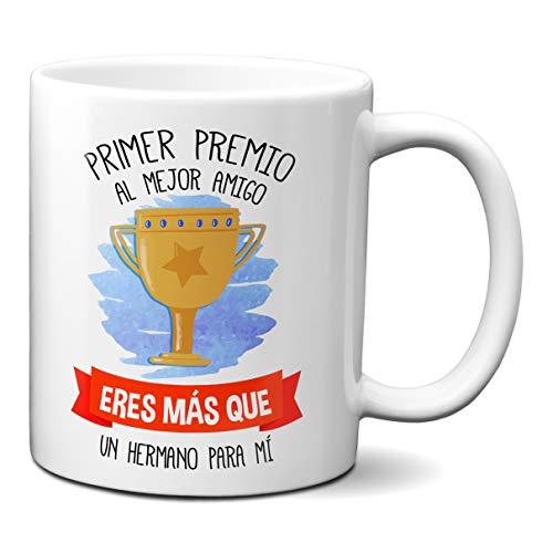 Taza Primer Premio Al Mejor Amigo Eres Mas Que Un Hermano para Mi - Taza Amistad para Regalar - Taza para Amigo