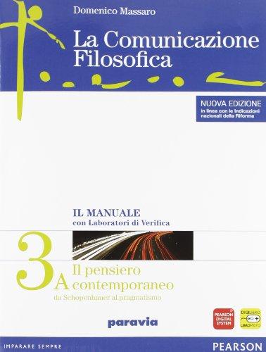 La comunicazione filosofica. Per il Liceo scientifico. Con espansione online. Il pensiero contemporaneo (Vol. 3)