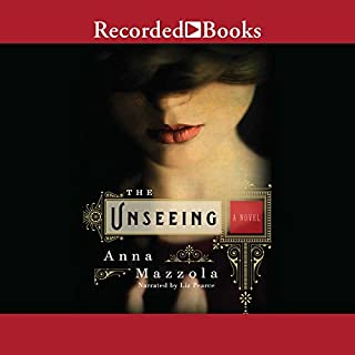 The Unseeing                   By:                                                                                                                                 Anna Mazzola                               Narrated by:                                                                                                                                 Liz Pearce                      Length: 11 hrs and 26 mins     92 ratings     Overall 4.1
