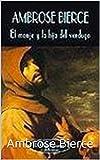 el monje y la hija del verdugo: (novela de terror/horror/ficcion/juvenil)(el monje y la hija del verdugo libro)(Ambrose Bierce libros)
