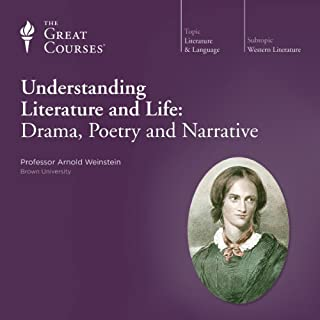Understanding Literature and Life: Drama, Poetry and Narrative                   Auteur(s):                                                                                                                                 Arnold Weinstein,                                                                                        The Great Courses                               Narrateur(s):                                                                                                                                 Arnold Weinstein                      Durée: 32 h et 48 min     4 évaluations     Au global 5,0