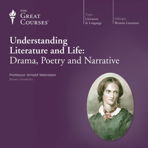 Understanding Literature and Life: Drama, Poetry and Narrative cover art