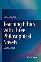 Teaching Ethics with Three Philosophical Novels