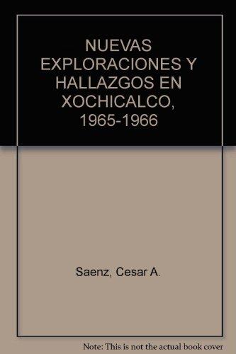 NUEVAS EXPLORACIONES Y HALLAZGOS EN XOCHICALCO, 1965-1966