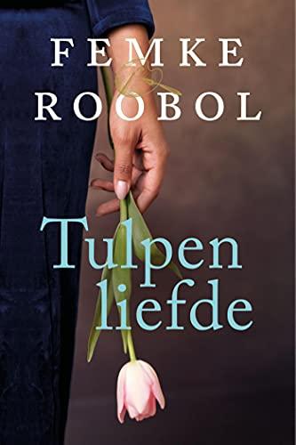 Tulpenliefde (Dutch Edition)