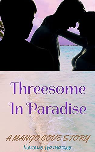 Threesome In Paradise: An MFM Erotic Romance (English Edition)