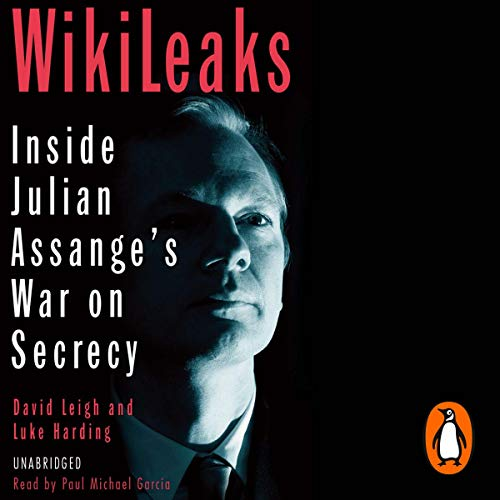 Wikileaks     Inside Julian Assange's War on Secrecy              Written by:                                                                                                                                 David Leigh,                                                                                        Luke Harding                               Narrated by:                                                                                                                                 Paul Michael Garcia                      Length: 13 hrs and 3 mins     Not rated yet     Overall 0.0
