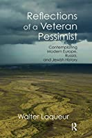 Reflections of a Veteran Pessimist: Contemplating Modern Europe, Russia, and Jewish History