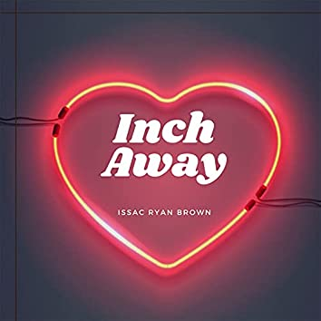Inch Away