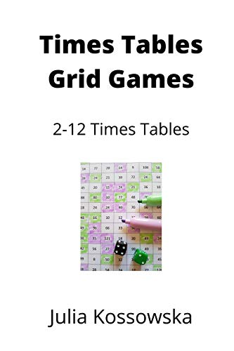 Times Tables Grid Games: Ideal for those who want to have fun while practising their 2-12 times tables (Galactic Grid Games Book 1)
