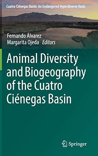 Animal Diversity and Biogeography of the Cuatro Ciénegas Basin (Cuatro Ciénegas Basin: An Endangered Hyperdiverse Oasis)
