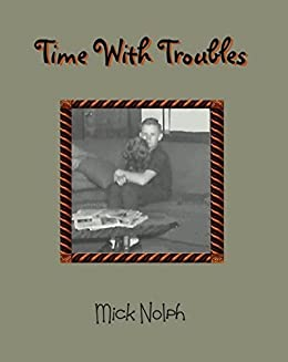 TIME WITH TROUBLES