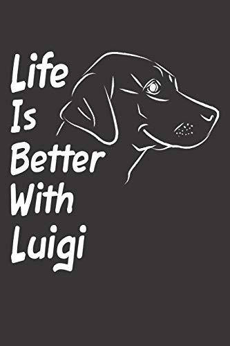 Life Is Better With Luigi: Blank Dotted Male Dog Name Personalized & Customized Labrador Notebook Journal for Women, Men & Kids. Chocolate, Yellow & ... & Christmas Gift for Dog Lover & Owner.