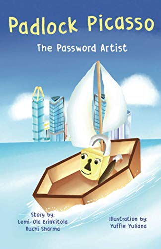 Padlock Picasso The Password Artist: Cybersecurity Guidelines Preschool and Elementary (Cybersecurity Guidelines Preschool and Elementary (Cyber City Book Series))
