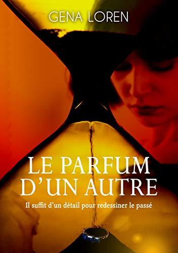 Le parfum d'un autre (French Edition)