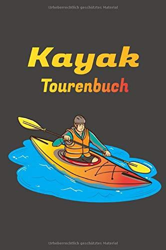 Kayak Tourenbuch: Kayak Tagebuch zum selberschreiben mit Vordruck I Platz für 55 Touren I Motiv: Kajakfahrer