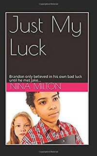 Just My Luck: Brandon only believed in his own bad luck until he met Jake...