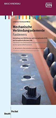 Mechanische Verbindungselemente: Umstellung von DIN-Normen auf Internationale (ISO) und Europäische Normen (EN) Deutsch / Englisch (Beuth Pocket)