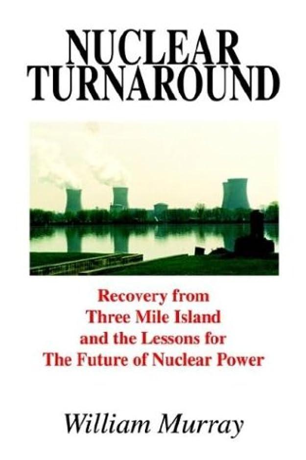レッドデート矢楽しむNuclear Turnaround: Recovery from Three Mile Island and the Lessons for the Future of Nuclear Power