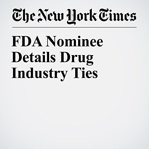 FDA Nominee Details Drug Industry Ties copertina