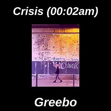 Crisis (00:02am)