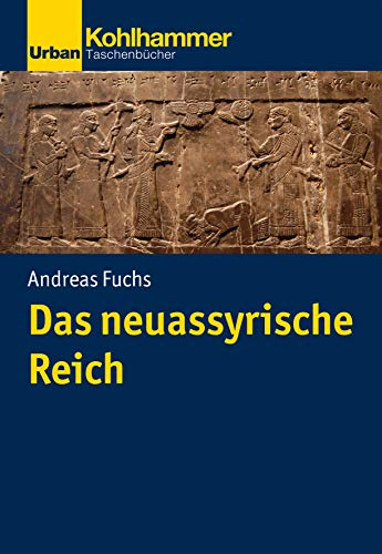 Das Neuassyrische Reich (Urban-Taschenbucher) (German Edition)