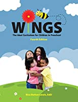 Wings: The Ideal Curriculum for Children in Preschool: The Ideal Curriculum for Children in Preschool