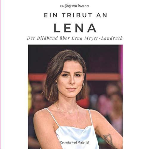 Ein Tribut an Lena: Der Bildband über Lena Meyer-Landrut: Der Bildband über Lena Meyer-Landrut. Sonderausgabe, verfügbar nur bei Amazon