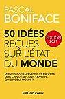 50 idées reçues sur l'état du monde - Édition 2021 par Boniface