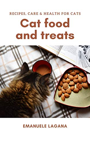 Cat food and treats: Recipes, Care & Health for Cats...