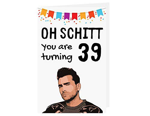 Funny Schitts Creek 39th Birthday Card – Funny David Rose 39 Years Old Anniversary Card – Shitts Creek Happy 39th Birthday Card – Shitts Creek Tv Show 39th Birthday Card – with Envelope