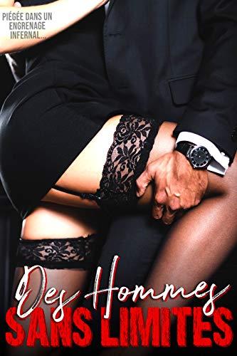 Des Hommes SANS LIMITES: (Histoire Érotique / New Romance Adulte)