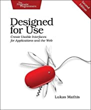Designed for Use: Create Usable Interfaces for Applications and the Web by Lukas Mathis(2016-04-17)