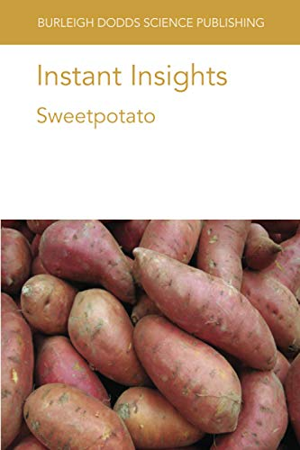 Instant Insights: Sweetpotato: 01 (Burleigh Dodds Science: Instant Insights)
